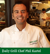 Daily Grill Chef Phil Kastel